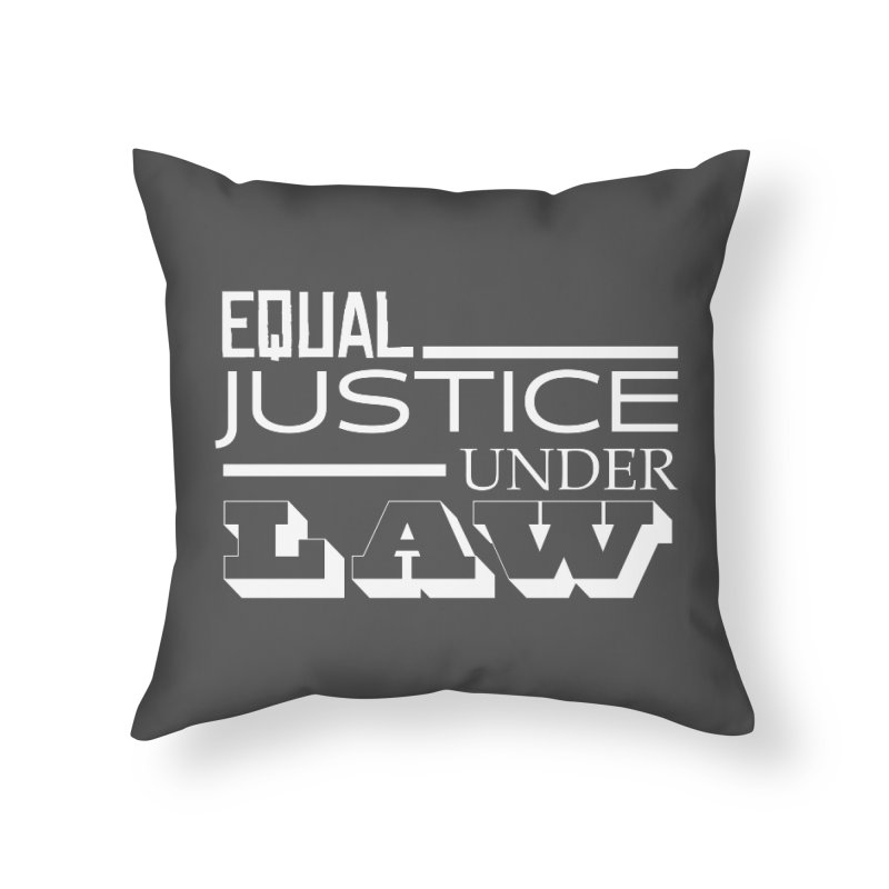 EQUAL JUSTICE Home Throw Pillow by Turkeylegsray's Artist Shop