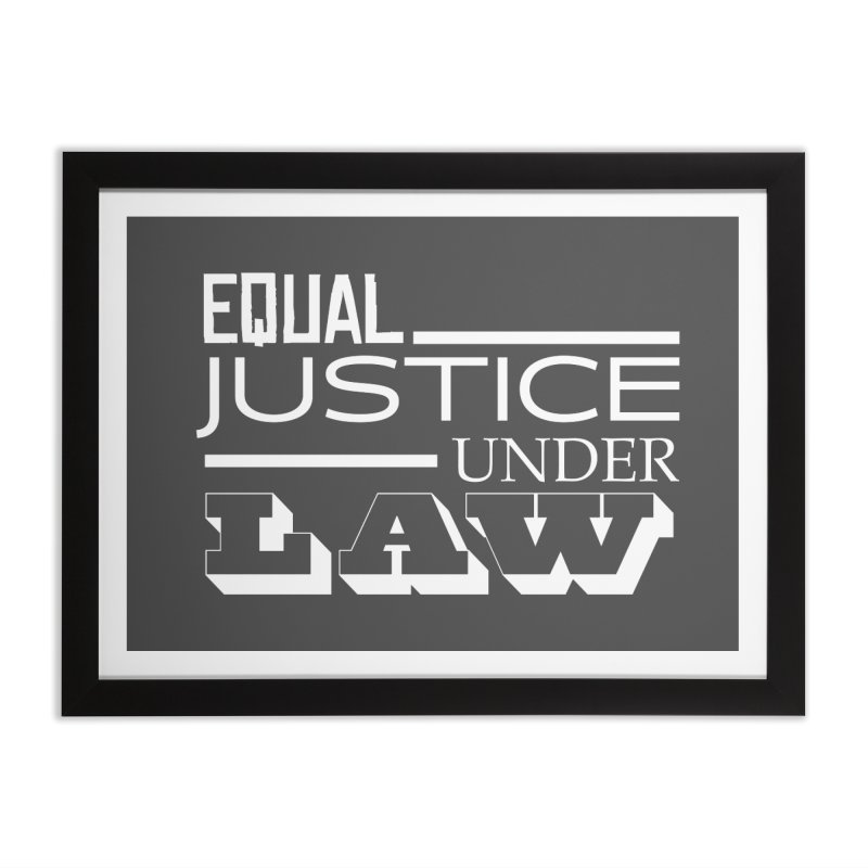 EQUAL JUSTICE Home Framed Fine Art Print by Turkeylegsray's Artist Shop