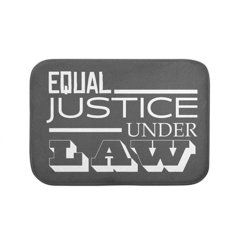 EQUAL JUSTICE Home Bath Mat by Turkeylegsray's Artist Shop