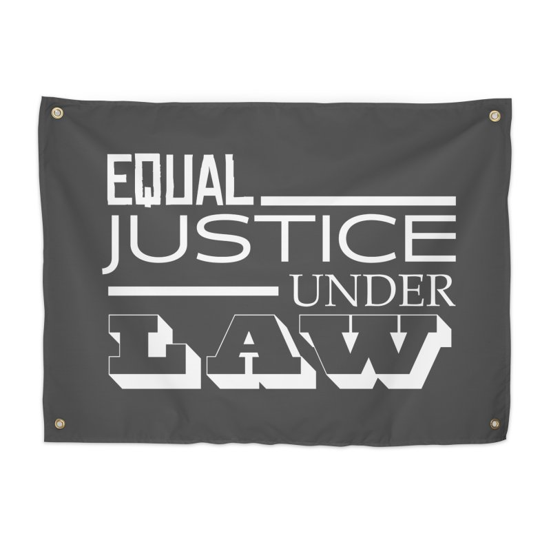 EQUAL JUSTICE Home Tapestry by Turkeylegsray's Artist Shop