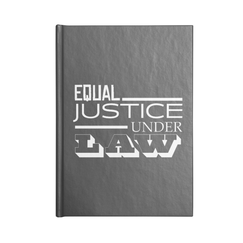 EQUAL JUSTICE Accessories Notebook by Turkeylegsray's Artist Shop