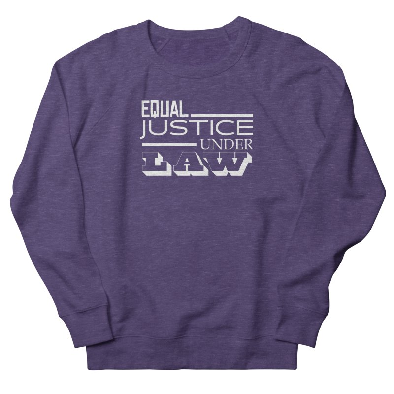 EQUAL JUSTICE Women's Sweatshirt by Turkeylegsray's Artist Shop