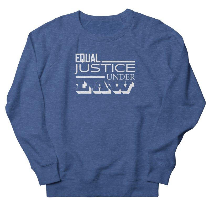 EQUAL JUSTICE Men's Sweatshirt by Turkeylegsray's Artist Shop