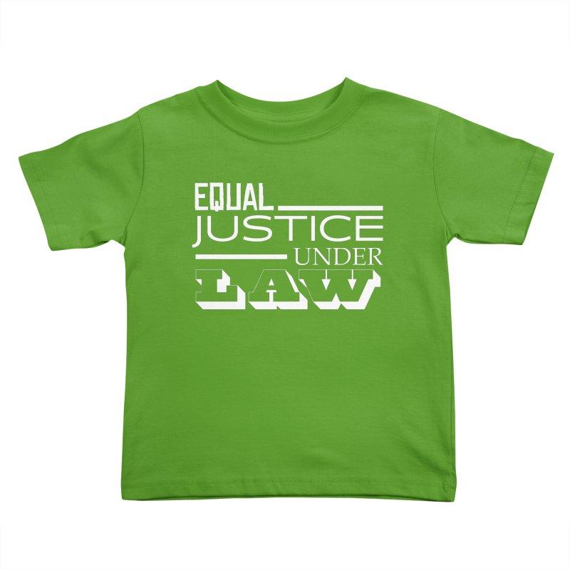 EQUAL JUSTICE Kids Toddler T-Shirt by Turkeylegsray's Artist Shop