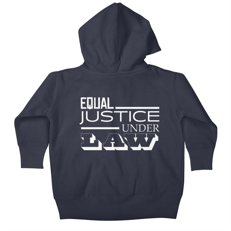 EQUAL JUSTICE Kids Baby Zip-Up Hoody by Turkeylegsray's Artist Shop