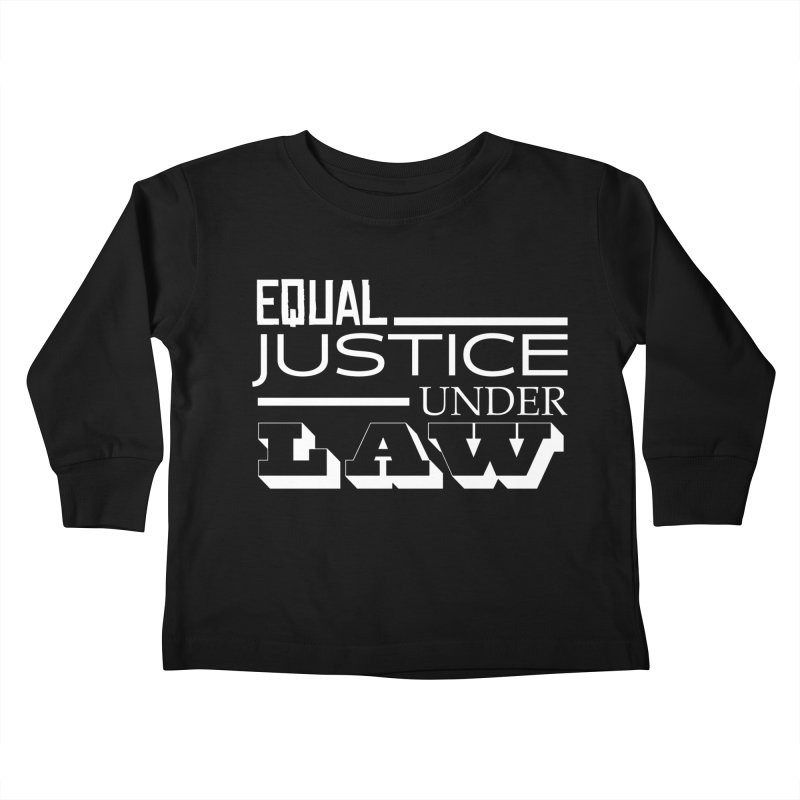 EQUAL JUSTICE Kids Toddler Longsleeve T-Shirt by Turkeylegsray's Artist Shop