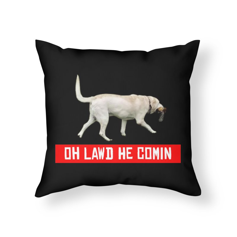 OH LAWD Home Throw Pillow by Turkeylegsray's Artist Shop