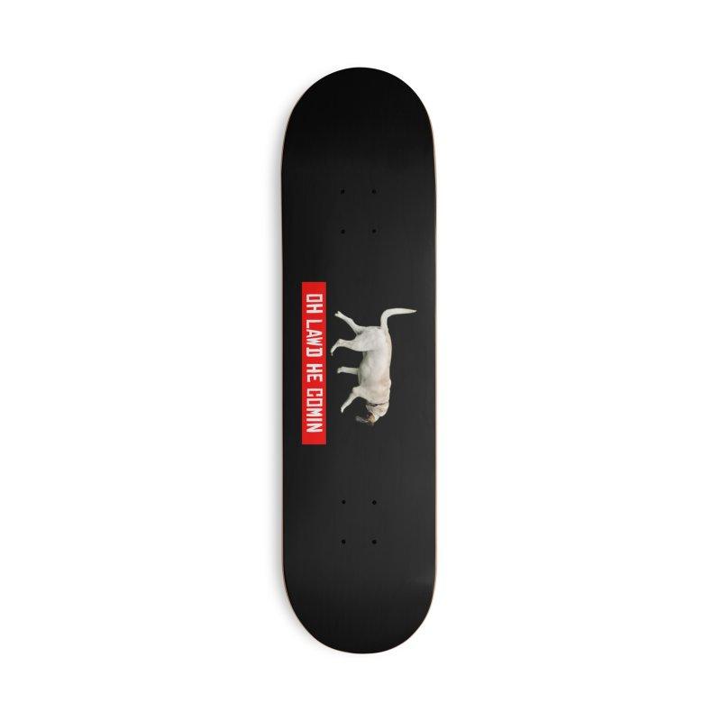 OH LAWD Accessories Skateboard by Turkeylegsray's Artist Shop
