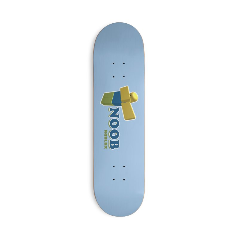 NOOB Accessories Skateboard by Turkeylegsray's Artist Shop