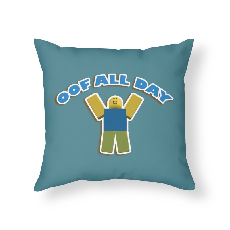 Oof All Day Home Throw Pillow by Turkeylegsray's Artist Shop