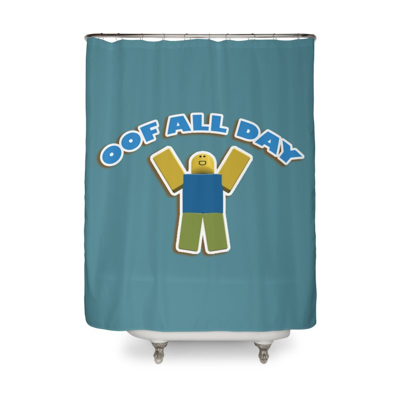 Oof All Day Home Shower Curtain by Turkeylegsray's Artist Shop
