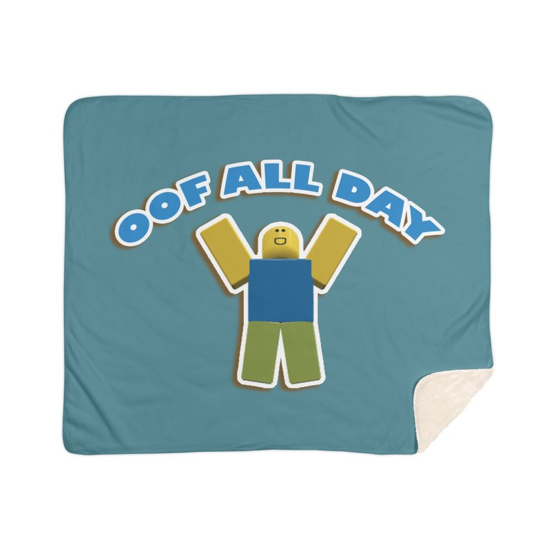 Oof All Day Home Blanket by Turkeylegsray's Artist Shop