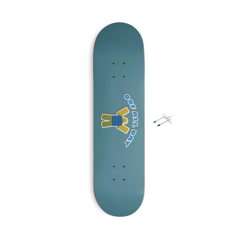 Oof All Day Accessories Skateboard by Turkeylegsray's Artist Shop