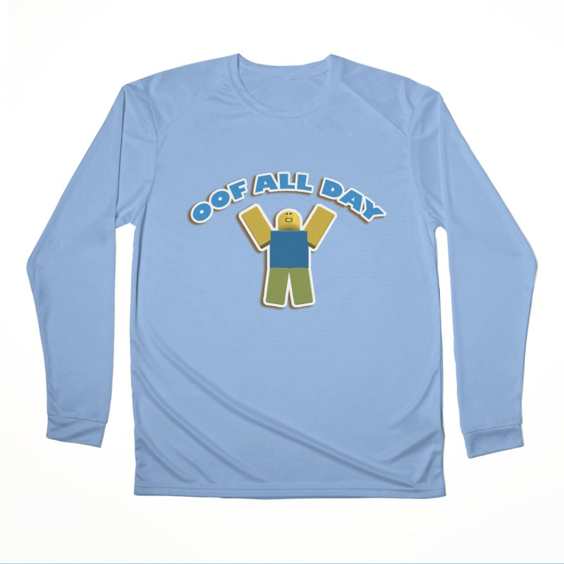 Oof All Day Women's Longsleeve T-Shirt by Turkeylegsray's Artist Shop