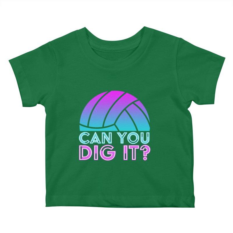 Dig It Kids Baby T-Shirt by Turkeylegsray's Artist Shop