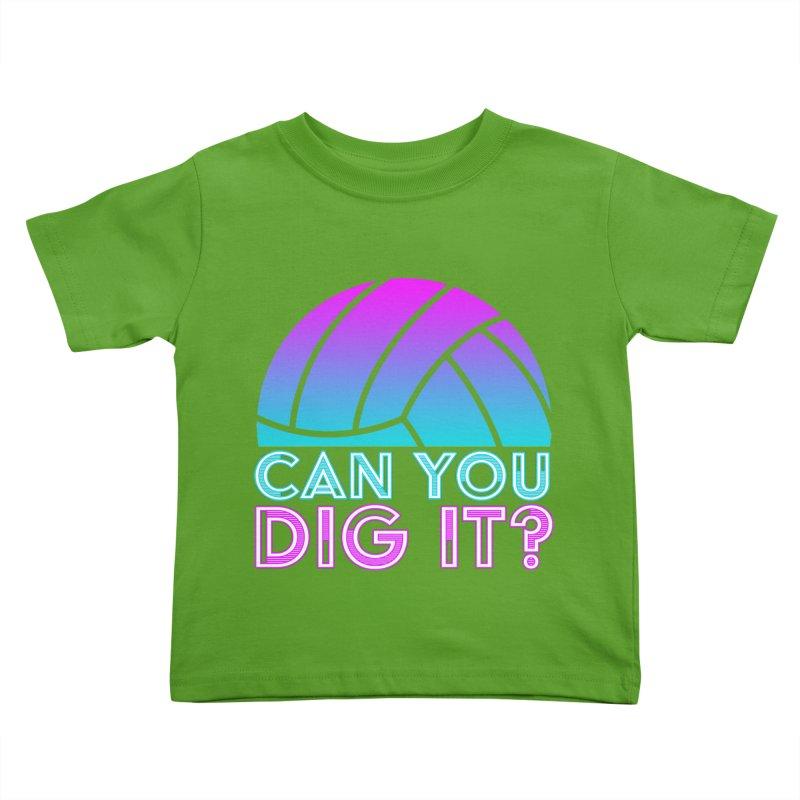 Dig It Kids Toddler T-Shirt by Turkeylegsray's Artist Shop