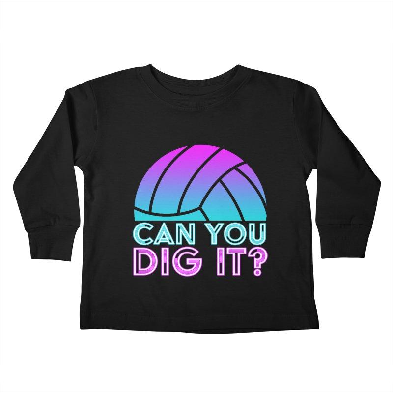 Dig It Kids Toddler Longsleeve T-Shirt by Turkeylegsray's Artist Shop