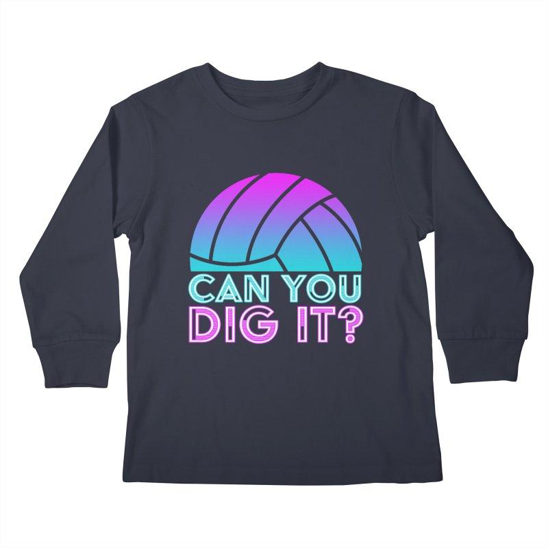 Dig It Kids Longsleeve T-Shirt by Turkeylegsray's Artist Shop