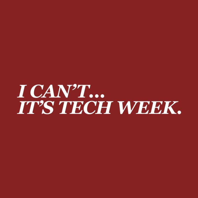 I can't...it's tech week.  by Turkeylegsray's Artist Shop
