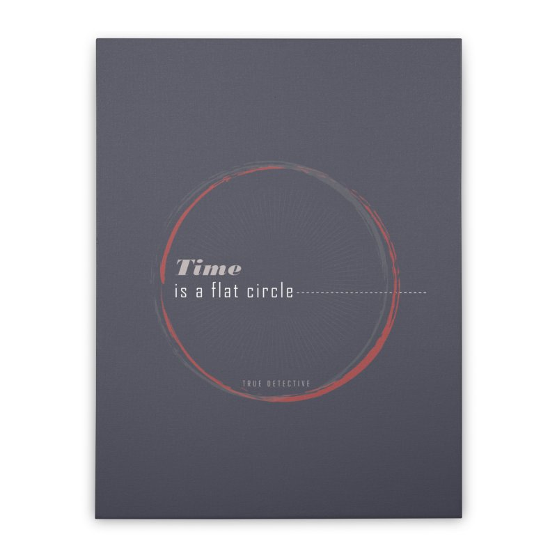 Time Is A Flat Circle    by Turkeylegsray's Artist Shop