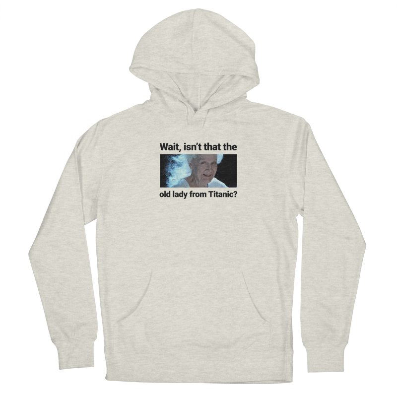 Old Lady from Titanic Men's Pullover Hoody by Turkeylegsray's Artist Shop