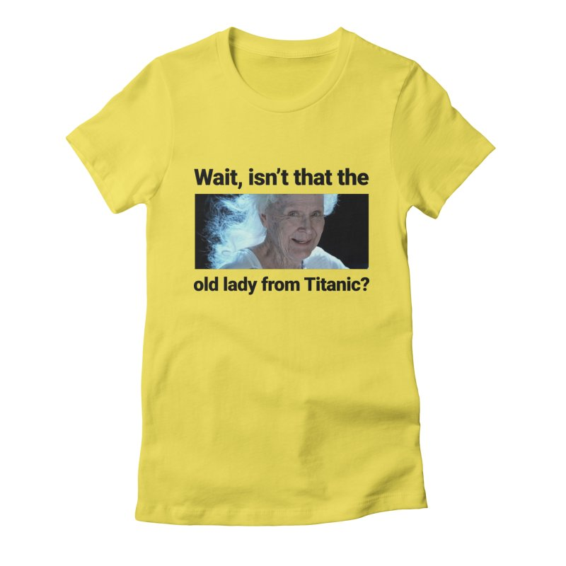 Old Lady from Titanic Women's T-Shirt by Turkeylegsray's Artist Shop