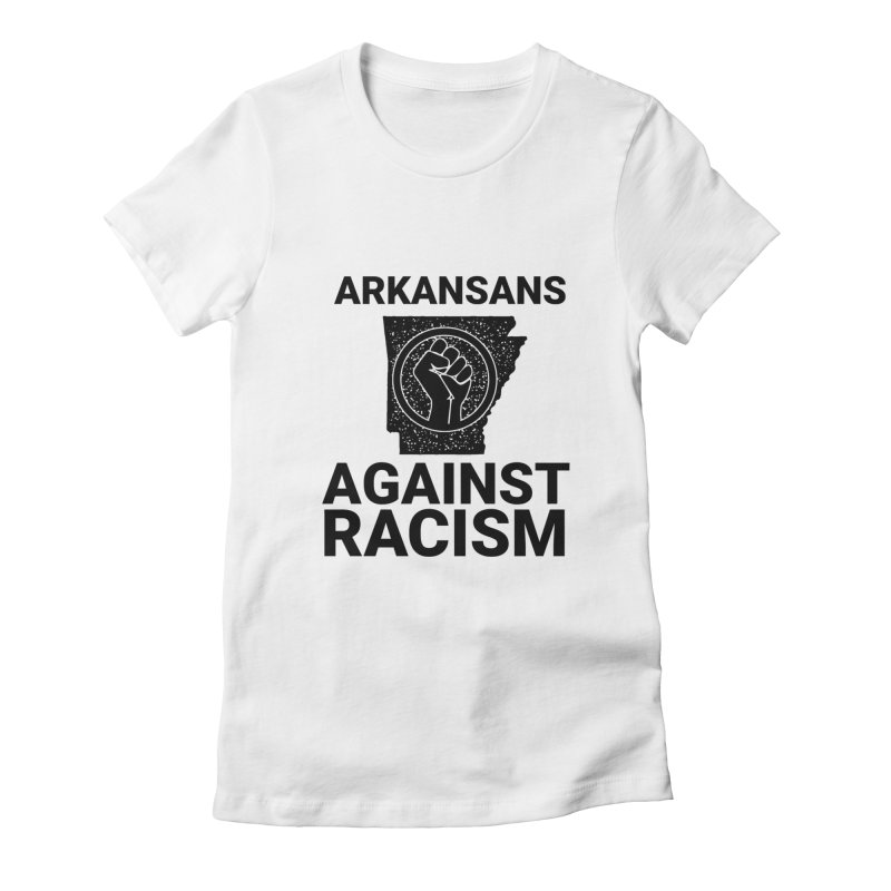 ARKANSANS AGAINST RACISM Women's T-Shirt by Turkeylegsray's Artist Shop