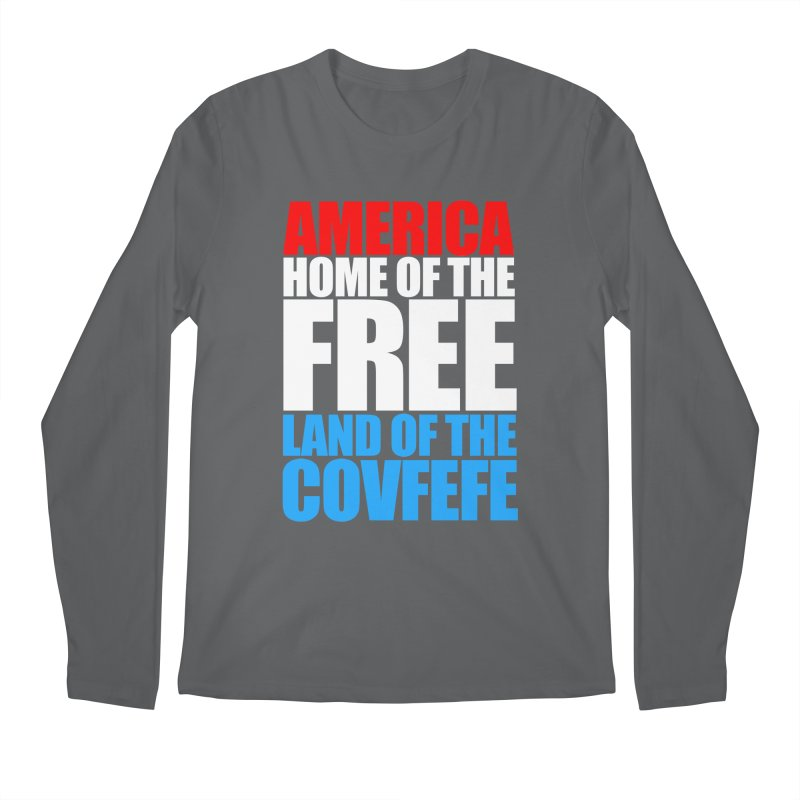 LAND OF THE COVFEFE Men's Longsleeve T-Shirt by Turkeylegsray's Artist Shop