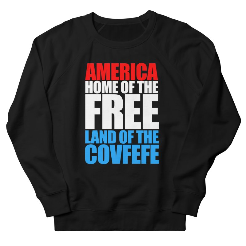 LAND OF THE COVFEFE Women's Sweatshirt by Turkeylegsray's Artist Shop