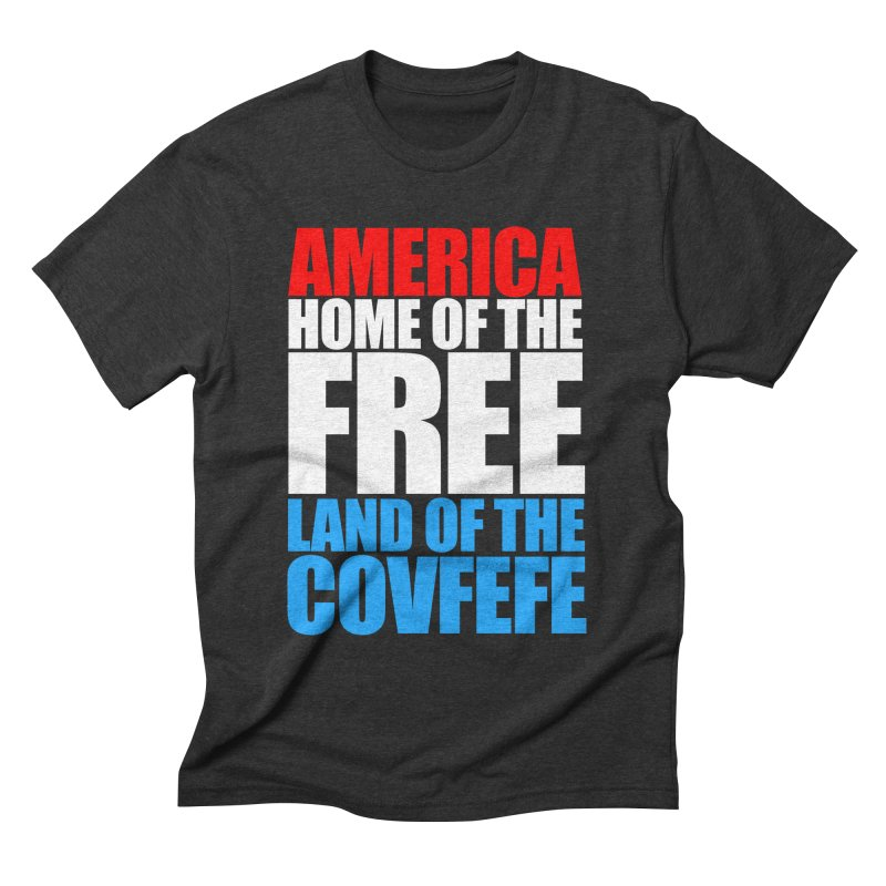 LAND OF THE COVFEFE Men's Triblend T-shirt by Turkeylegsray's Artist Shop