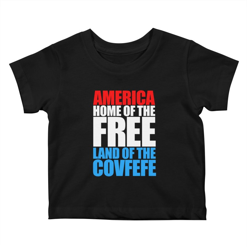 LAND OF THE COVFEFE Kids Baby T-Shirt by Turkeylegsray's Artist Shop