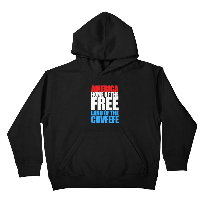 LAND OF THE COVFEFE Kids Pullover Hoody by Turkeylegsray's Artist Shop