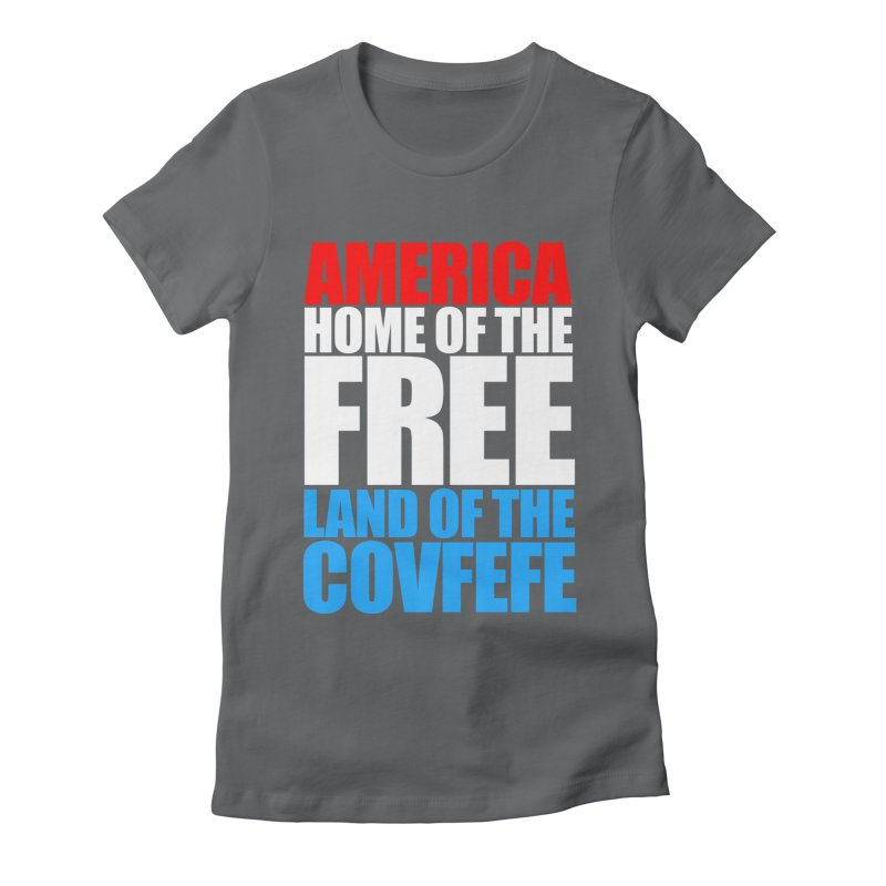 LAND OF THE COVFEFE Women's Fitted T-Shirt by Turkeylegsray's Artist Shop