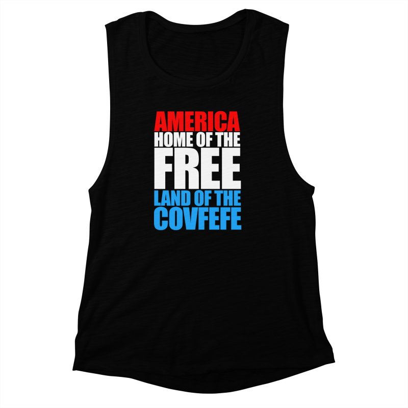 LAND OF THE COVFEFE Women's Muscle Tank by Turkeylegsray's Artist Shop
