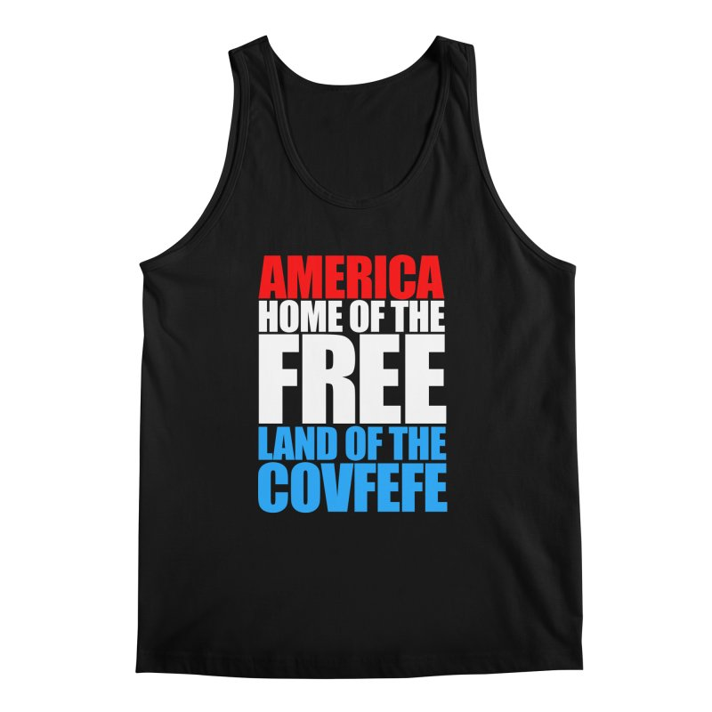LAND OF THE COVFEFE Men's Tank by Turkeylegsray's Artist Shop