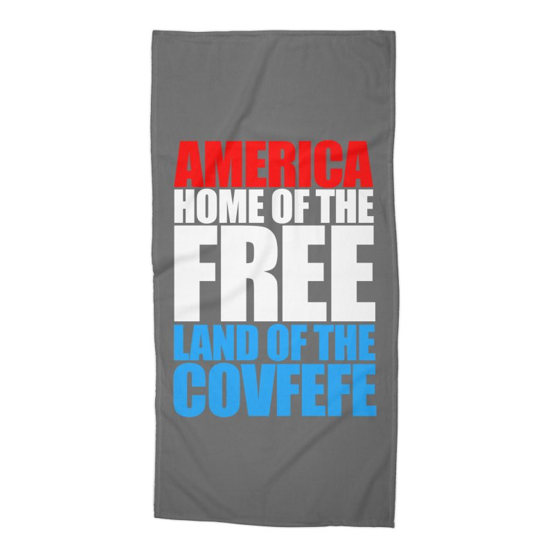 LAND OF THE COVFEFE Accessories Beach Towel by Turkeylegsray's Artist Shop