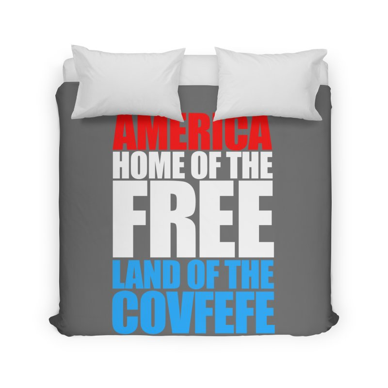 LAND OF THE COVFEFE Home Duvet by Turkeylegsray's Artist Shop