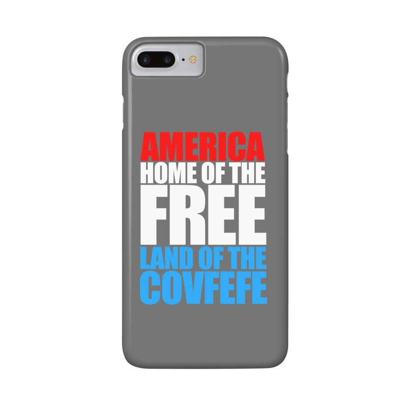 LAND OF THE COVFEFE Accessories Phone Case by Turkeylegsray's Artist Shop