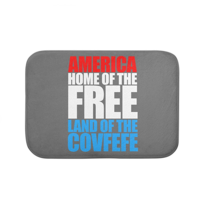 LAND OF THE COVFEFE Home Bath Mat by Turkeylegsray's Artist Shop