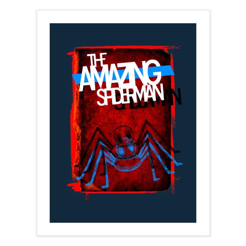 The Amazing Spider-Man!  Home Fine Art Print by Turkeylegsray's Artist Shop