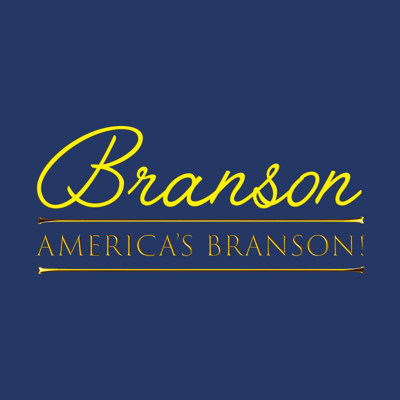 BRANSON: AMERICA'S BRANSON!  by Turkeylegsray's Artist Shop
