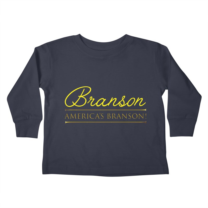 BRANSON: AMERICA'S BRANSON!  Kids Toddler Longsleeve T-Shirt by Turkeylegsray's Artist Shop