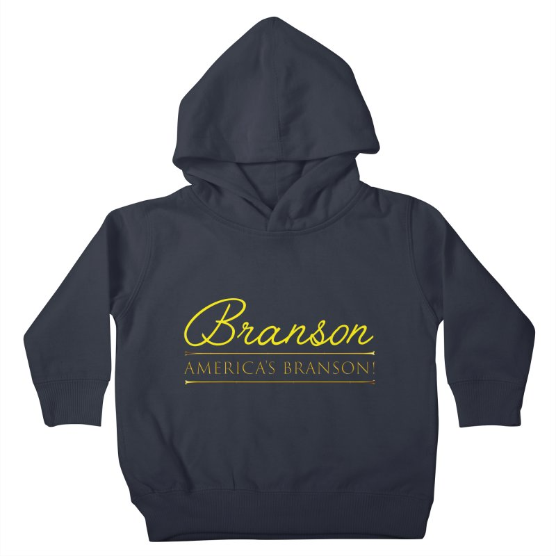 BRANSON: AMERICA'S BRANSON!  Kids Toddler Pullover Hoody by Turkeylegsray's Artist Shop