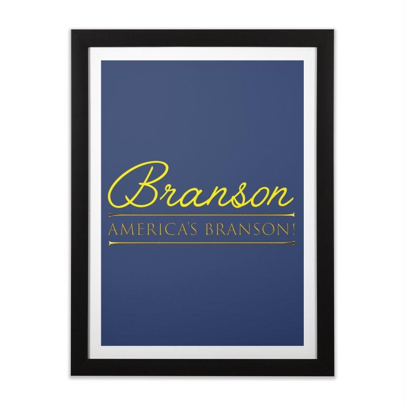 BRANSON: AMERICA'S BRANSON!  Home Framed Fine Art Print by Turkeylegsray's Artist Shop