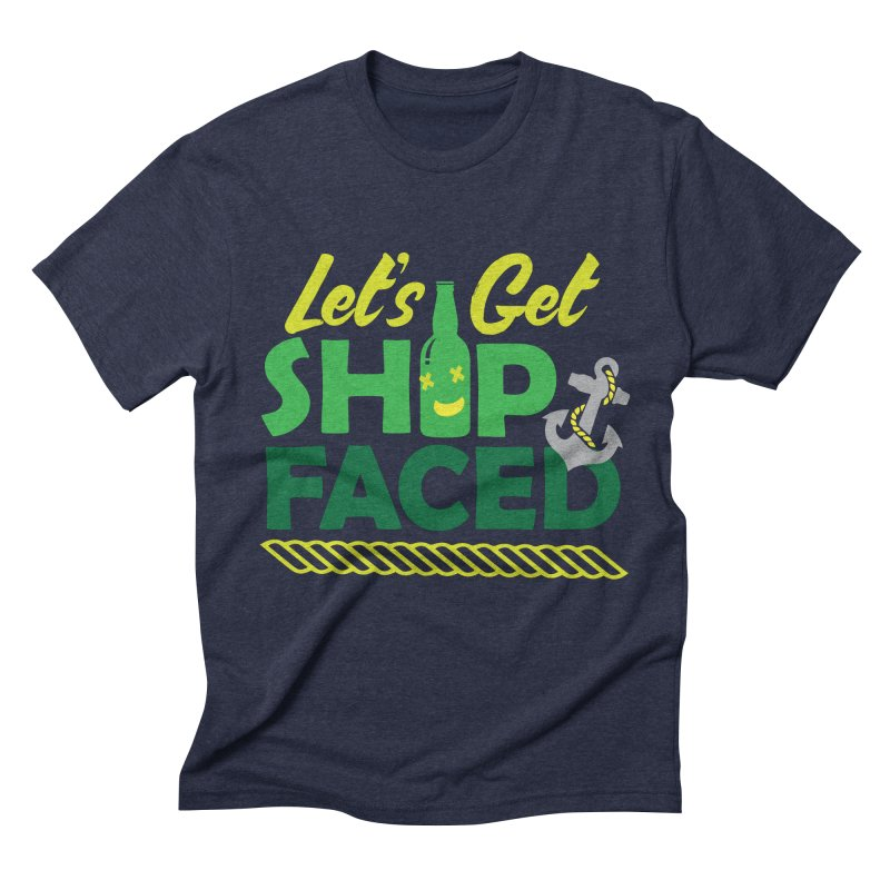 Let's Get Ship Face!  Men's Triblend T-shirt by Turkeylegsray's Artist Shop