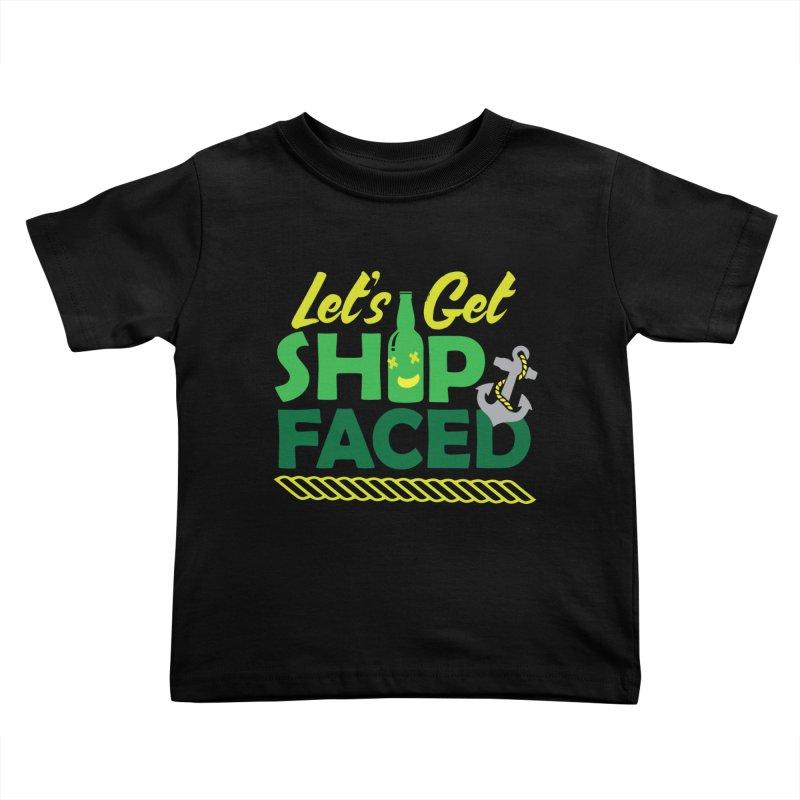 Let's Get Ship Face!  Kids Toddler T-Shirt by Turkeylegsray's Artist Shop