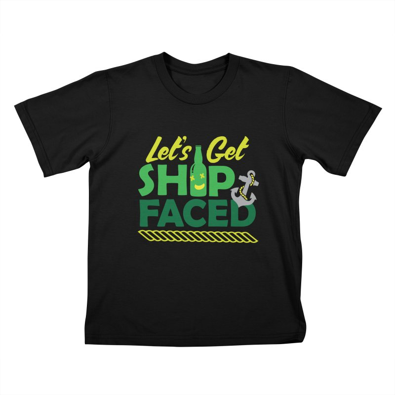 Let's Get Ship Face!  Kids T-shirt by Turkeylegsray's Artist Shop