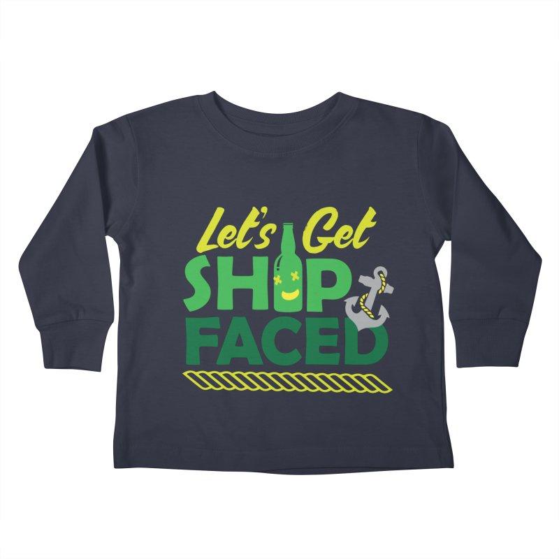 Let's Get Ship Face!  Kids Toddler Longsleeve T-Shirt by Turkeylegsray's Artist Shop