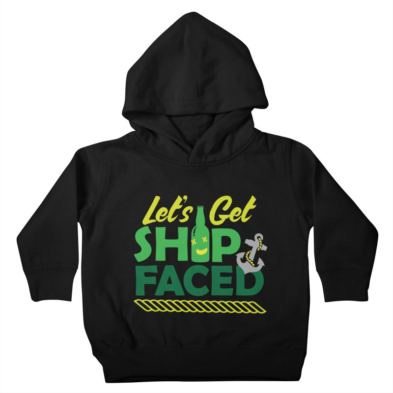 Let's Get Ship Face!  Kids Toddler Pullover Hoody by Turkeylegsray's Artist Shop
