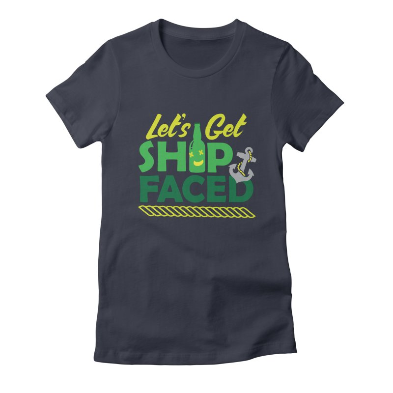 Let's Get Ship Face!  Women's Fitted T-Shirt by Turkeylegsray's Artist Shop
